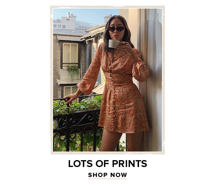 Lots of Prints. SHOP NOW.