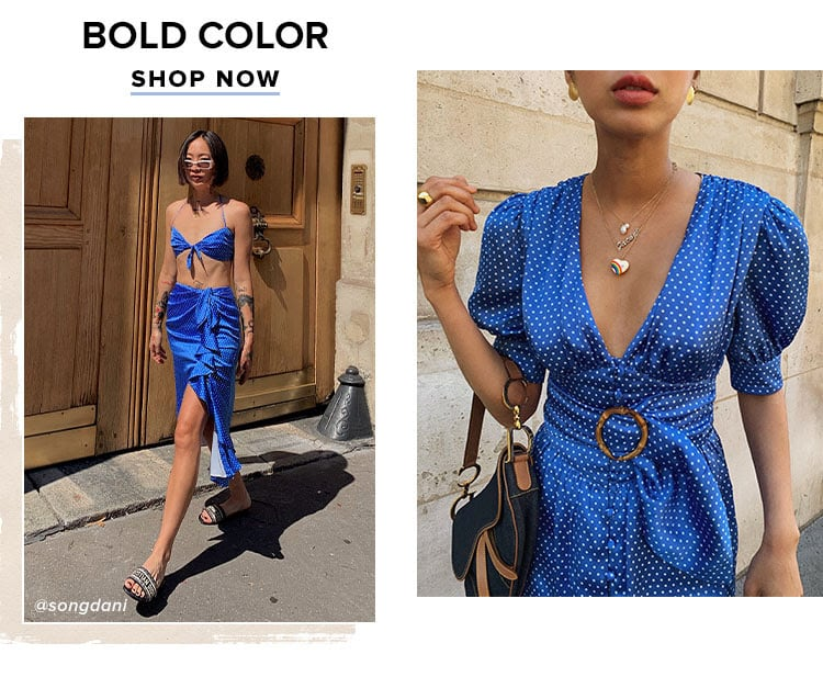 Bold Color. SHOP NOW.