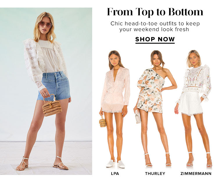 From Top to Bottom. Chic head-to-toe outfits to keep your weekend look fresh. Shop Now.