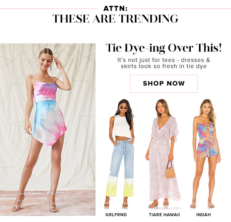 ATTN: These Are Trending. Tie Dye-ing over This! It's not just for tees - dresses & skirts look so fresh in tie dye. Shop now.
