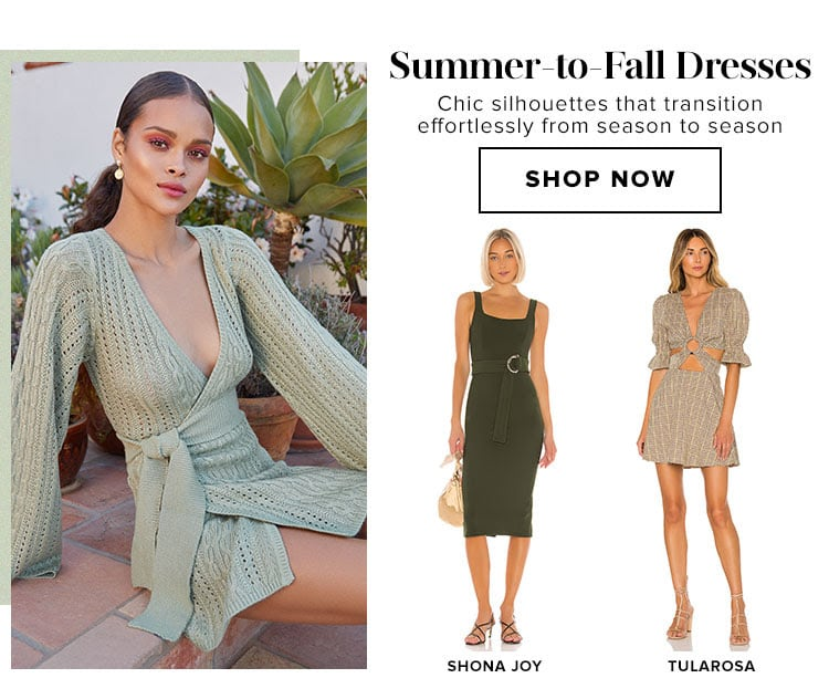 Summer-to-Fall Dresses. Chic silhouettes that transition effortlessly from season to season. Shop now.