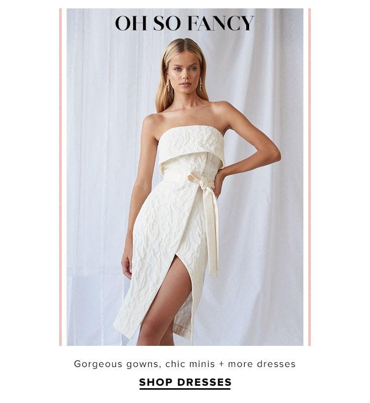 Oh So Fancy. Gorgeous gowns, chic minis + more dresses . Shop Dresses.