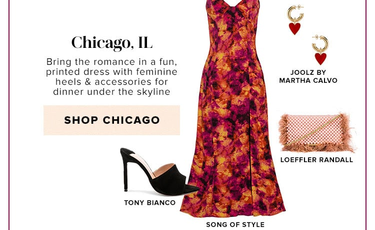Dressing for the destination. Chicago, IL. Bring the romance in a fun, printed dress with feminine heels & accessories for dinner under the skyline. Shop Chicago.