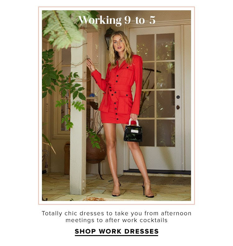 Working 9-to-5. Totally chic dresses to take you from afternoon meetings to after work cocktails. Shop Work Dresses.