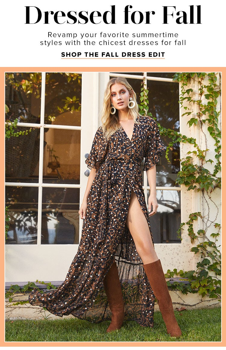 Dressed For Fall.Revamp your favorite summertime styles with the chicest dresses for fall. Shop the fall dress edit.