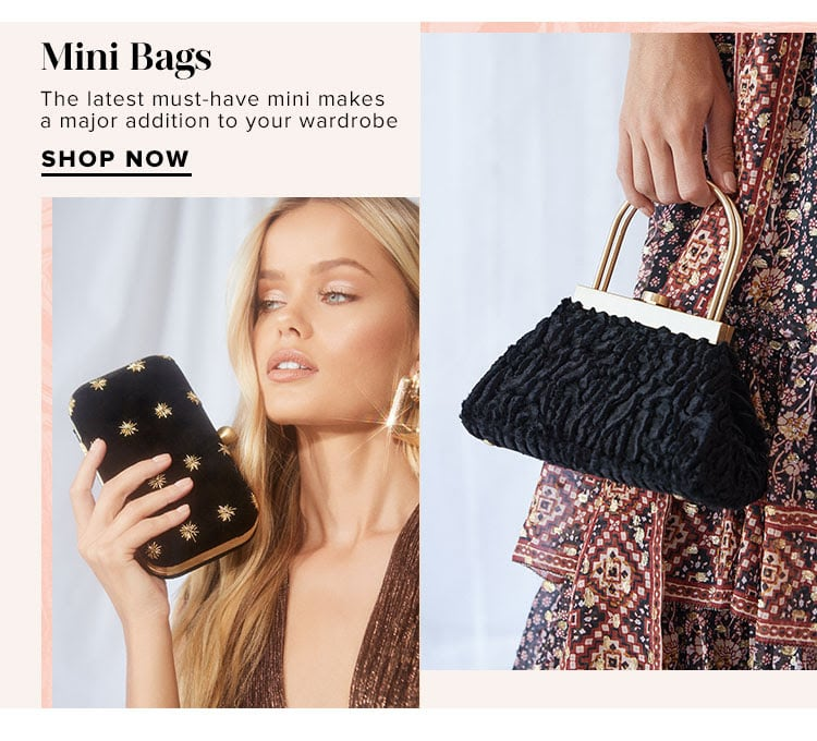 Mini Bags. The latest must-have mini makes a major addition to your wardrobe. Shop now.