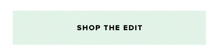 Shop the edit.
