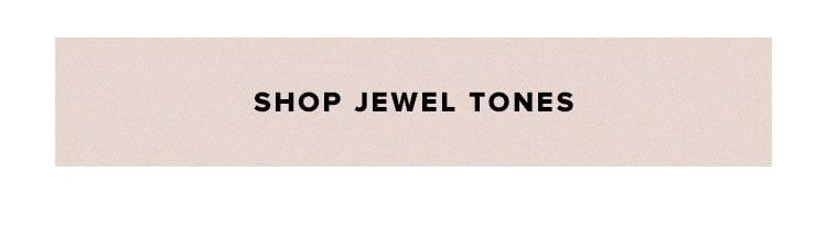 Shop jewel tones