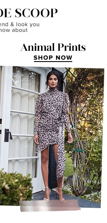 The Inside Scoop. Every style, trend & look you need to know about. Animal Prints. Shop now.