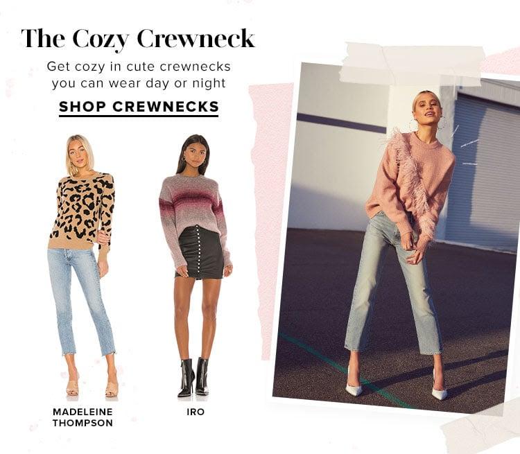 The Cozy Crewneck. Get cozy in cute crewnecks you can wear day or night. SHOP CREWNECKS