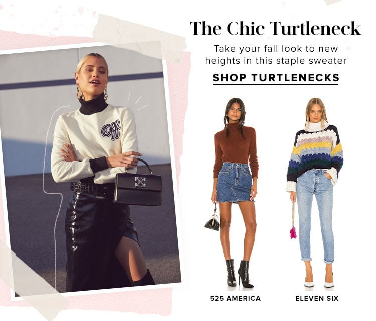 The Chic Turtleneck. Take your fall look to new heights in this staple sweater. SHOP TURTLENECKS