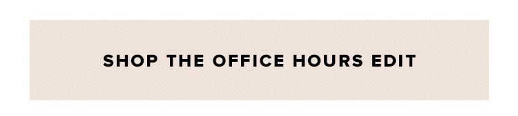 Shop the Office Hours Edit
