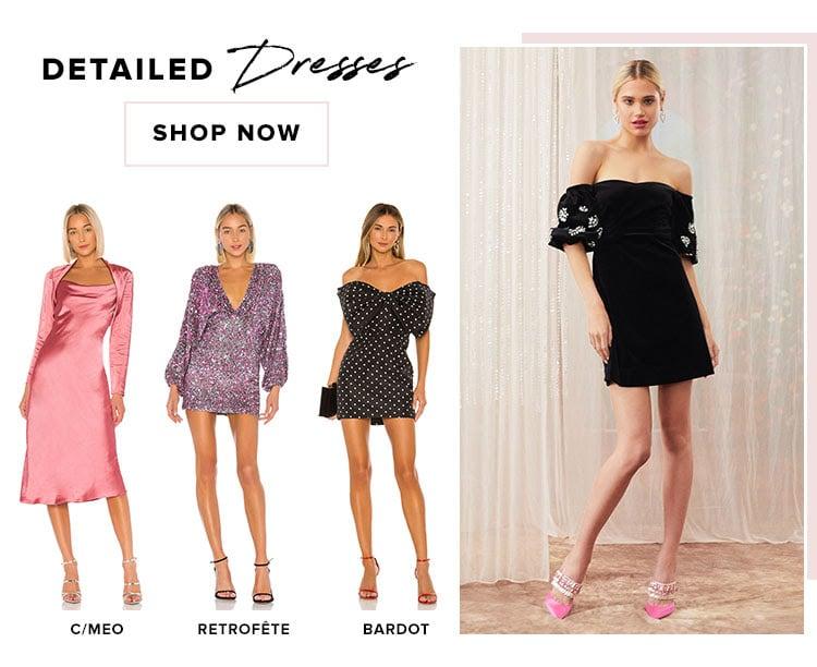 Detailed Dresses. Shop now.