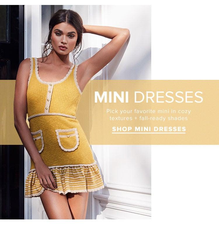 Mini Dresses. Pick your favorite mini in cozy textures + fall-ready shades. Shop mini dresses.