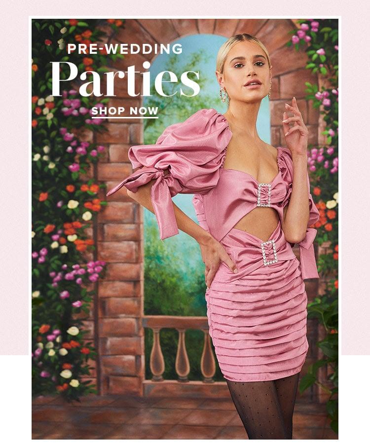 Pre-Wedding Parties. Shop now.