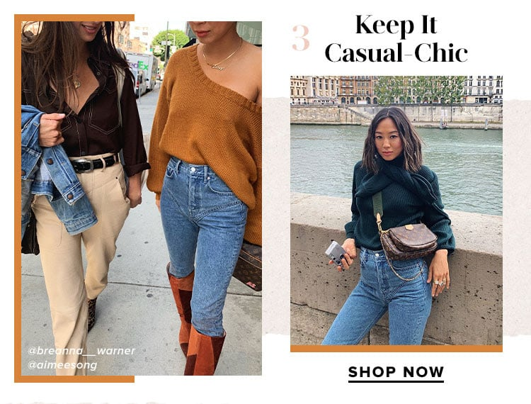 Keep It Casual-Chic. SHOP NOW