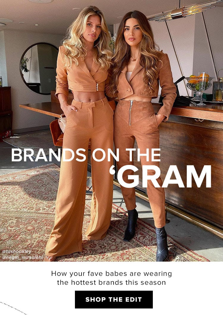 Brands on the 'Gram. How your fave babes are wearing the hottest brands this season. Shop the edit.