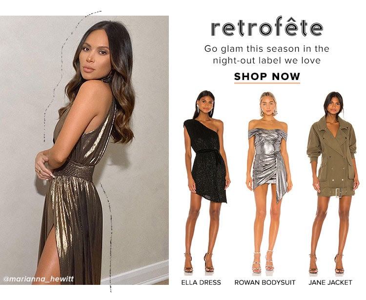 Retrofete. Go glam this season in the night-out label we love. Shop now.