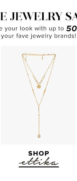 The Jewelry Sale. Complete your look with up to 50% off your fave jewelry brands! Shop Ettika.