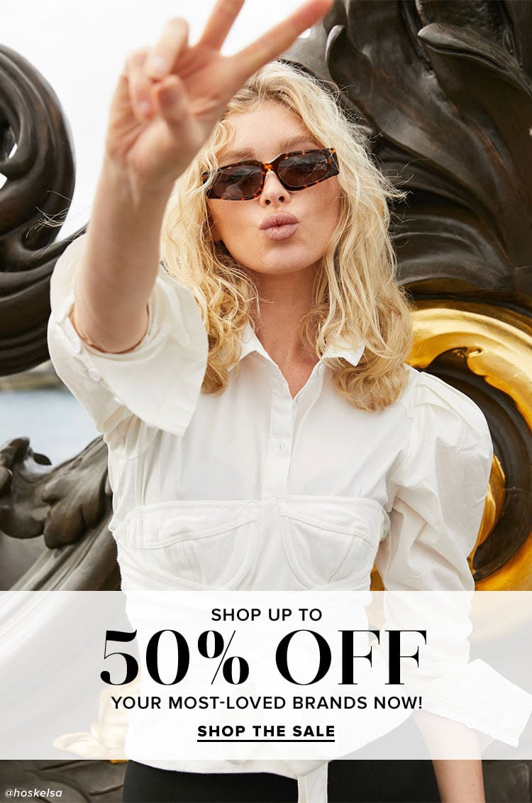 Brands We Love: ON SALE. Shop up to 50% off your most-loved brands now! Shop the sale.