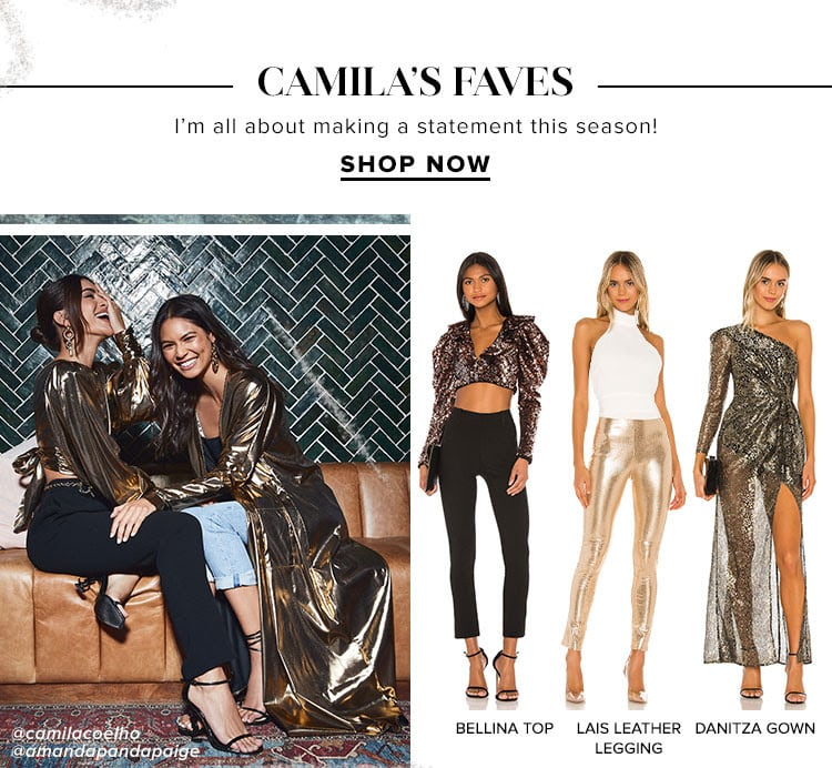 Camilas Faves. I'm all about making a statement this season! Shop Now.