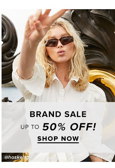Brand Sale. Up to 50% off! SHOP NOW