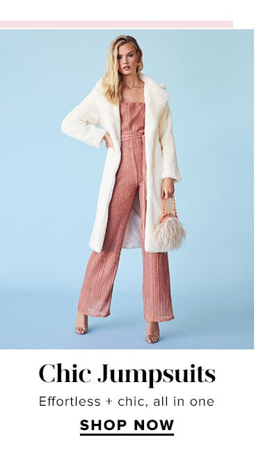 Chic Jumpsuits. Effortless + chic, all in one. SHOP NOW