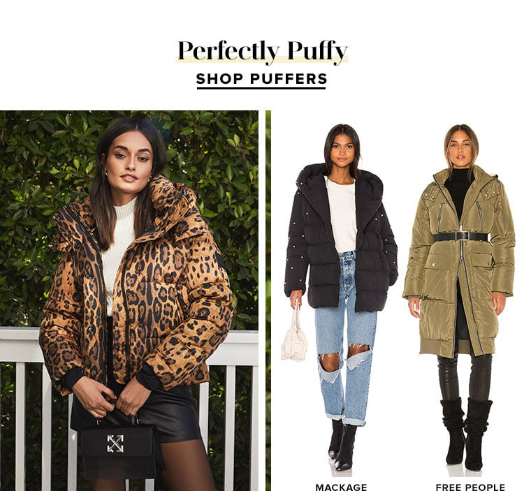 Perfectly Puffy. SHOP PUFFERS.