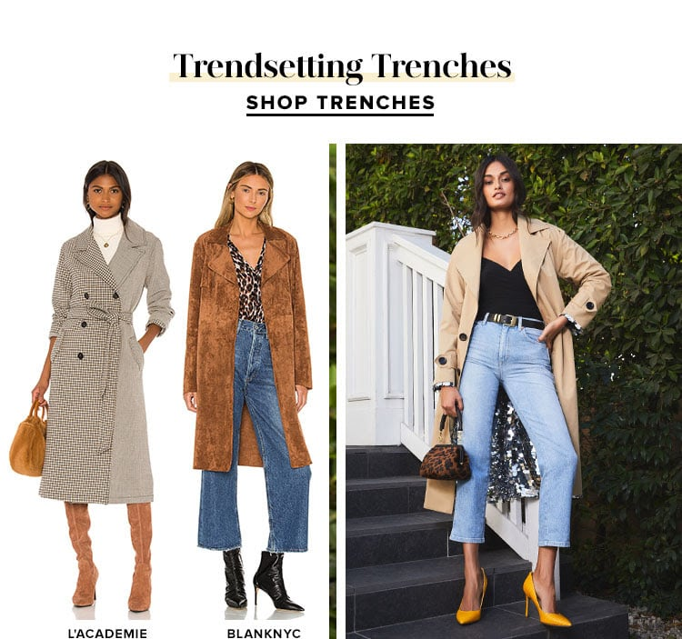 Trendsetting Trenches. SHOP TRENCHES.