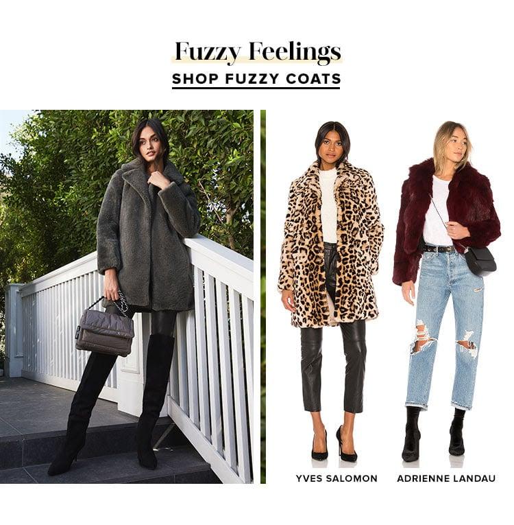 Fuzzy Feelings. SHOP FUZZY COATS