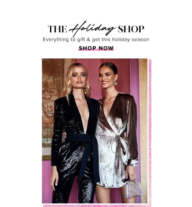 The Holiday Shop. Everything to gift & get this holiday season. SHOP NOW.