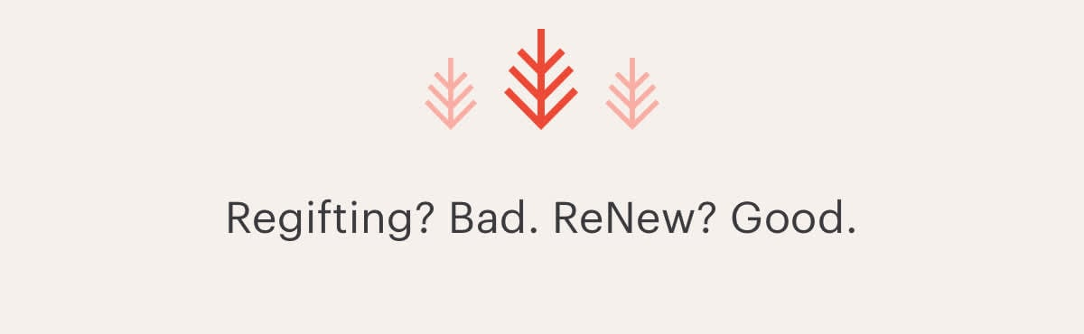 Regifting? Bad. ReNew? Good.