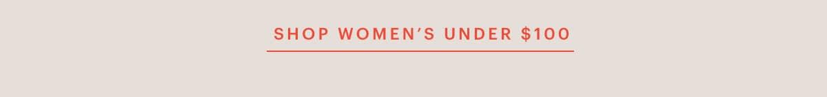 SHOP WOMEN'S UNDER $100