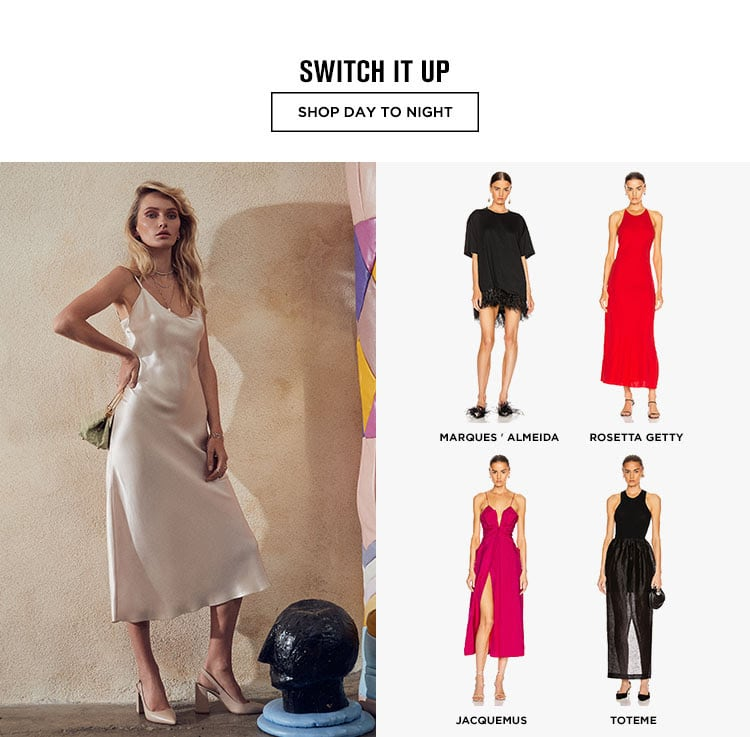 SWITCH IT UP - SHOP DAY TO NIGHT