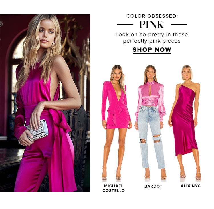 Color Obsessed: Pink. Look oh-so-pretty in these perfectly pink pieces. Shop Now.
