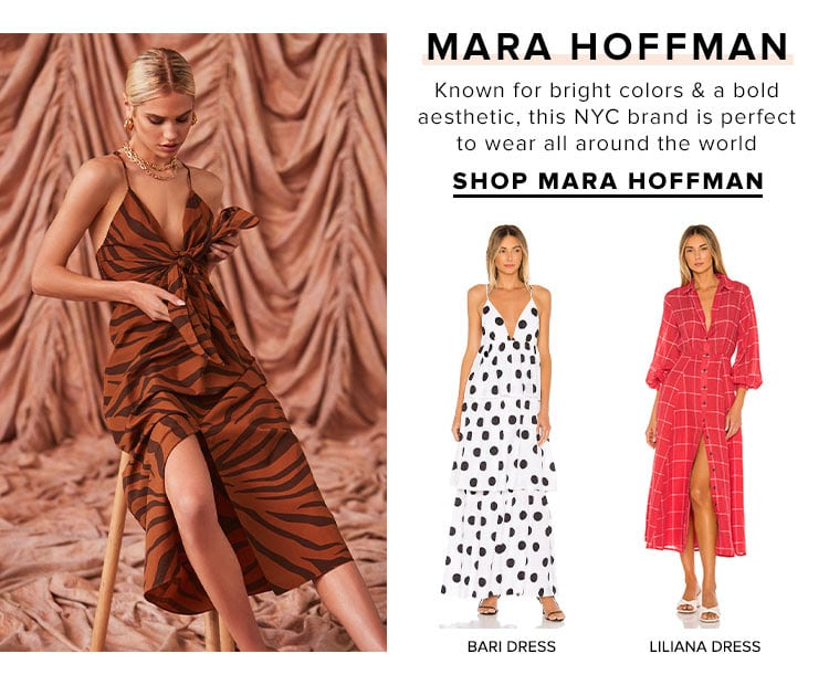 Mara Hoffman. Known for bright colors & a bold aesthetic, this NYC brand is perfect to wear all around the world. SHOP MARA HOFFMAN