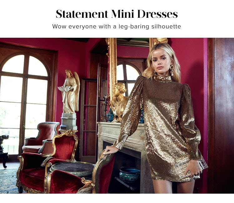 Statement Mini Dresses. Wow everyone with a leg-baring silhouette