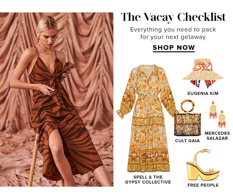 The Vacay Checklist. Everything you need to pack for your next getaway. SHOP NOW