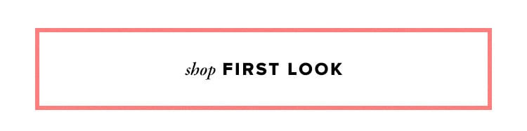SHOP FIRST LOOK