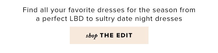 The Dress Shop. Find all your favorite dresses for the season from a perfect LBD to sultry date night dresses. Shop the edit.