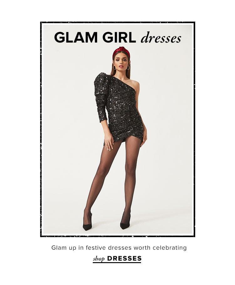 Glam Girl Dresses. Glam up in festive dresses worth celebrating. Shop Dresses.
