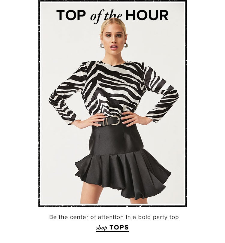 Top of the Hour. Be the center of attention in a bold party top. Shop Tops.