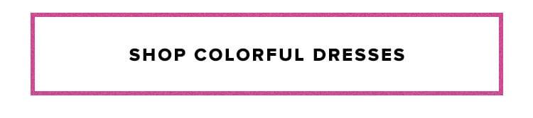 Shop Colorful Dresses