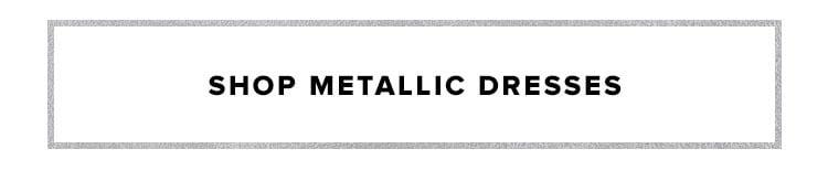 Shop Metallic Dresses
