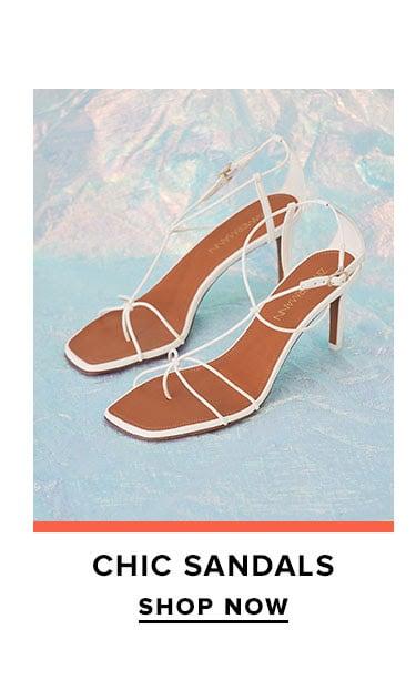 Chic Sandals. SHOP NOW