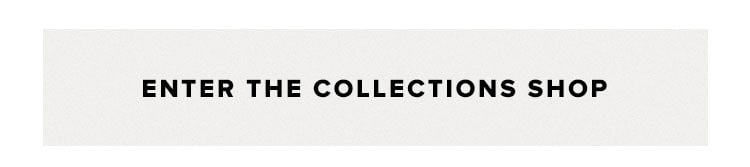 The Collections Shop - Shop the Edit