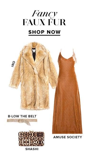 Fancy Faux Fur. Shop now.