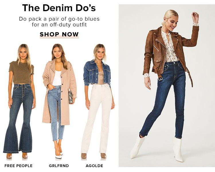 The Denim Do's. Do pack a pair of go-to blues for an off-duty outfit. Shop now.
