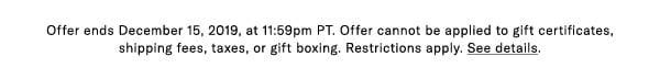 Offer expires on December 15, 2019, at 11:59pm PT.