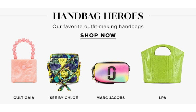 Handbag Heroes. Our favorite outfit-making handbags. SHOP NOW